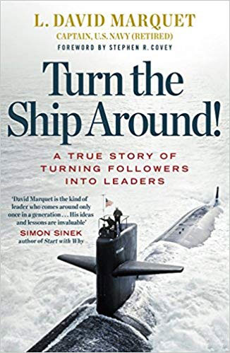David Marquet: Turn The Ship Around!